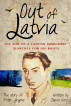 Out of Latvia - The son of a Latvian immigrant searches for his roots by David Kerr