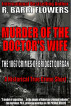 Murder of the Doctor's Wife: The 1867 Crimes of Bridget Durgan (A Historical True Crime Short) by R. Barri Flowers