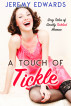 A Touch of Tickle: Sexy Tales of Gently Tickled Women by Jeremy Edwards