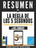 La Regla De Los 5 Segundos: Transforma Tu Vida, Empleo Y Confianza Con Coraje A Diario - Resumen Del Libro De Mel Robbins by Sapiens Editorial