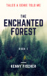 Tales A Genie Told Me: The Enchanted Forest Book 1 by Kenny Fischer