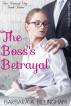 The Boss's Betrayal: The Natural Way Book Three by Barbara Billingham