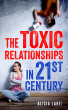 The Toxic Relationships in 21st Century by Neu YY