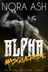Alpha: Masquerade by Nora Ash