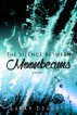 The Silence Between Moonbeams by Sarah Doughty