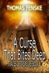 A Curse that Bites Deep by Thomas Fenske