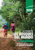 2018 El estado de los bosques del mundo: Las vías forestales hacia el desarrollo sostenible by Organización de las Naciones Unidas para la Alimentación y la Agricultura