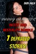 Daddy Daughter Incest and Bestiality Bundle (7 Depraved Stories!) by Baby Angie