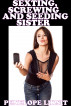 Sexting, Screwing And Seeding Sister by Penelope Liksit