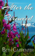 After the Fireweed by Beth Carpenter