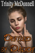 Defiled by Daddy by Trinity McDonnell