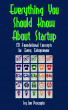 Everything You Should Know About Startup: 121 Foundational Concepts for Every Entrepreneur by Joe Procopio