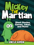 Mickey the Martian: Short Stories, Games, Jokes, and More! by Uncle Amon