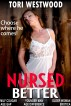 Nursed Better (MILF Cougar Younger Man Older Woman Age Gap Age Difference Erotica) by Tori Westwood