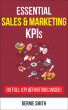 Essential Sales and Marketing KPIs by Bernie Smith