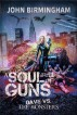 Soul Full of Guns by John Birmingham