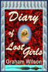 Diary of Lost Girls by Graham Wilson