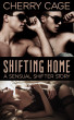 Shifting Home (A Paranormal M/F/M Erotic Short) by Cherry Cage