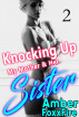 Knocking Up My Mother & Her Sister Part 2 by Amber FoxxFire