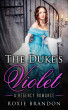 The Duke's Violet by Roxie Brandon