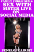Sex With Sister Live On Social Media: Family Public Sex 6 by Penelope Liksit