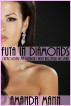 Futa in Diamonds: Cuckolding My Husband with Another Woman by Amanda Mann