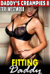 Fitting Daddy : Daddy's Creampies 8 by Tori Westwood