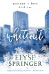 Whiteout (Seasons of Love, Book 1) by Elyse Springer