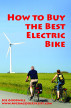 How to Buy the Best Electric Bike: An Average Joe Cyclist Guide by Joe Goodwill