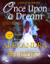 Once Upon a Dream: Volume I (A Castles in the Sky Collection) by Alexandra Benedict