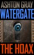 Watergate: The Hoax by Ashton Gray