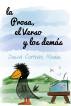 La Prosa, El verso y Los Demás by David Corrales Rodas
