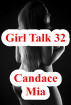 Girl Talk 32 by Candace Mia