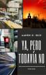 Ya, pero todavía no: Poemario by Aarón D. Ruiz