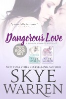 Skye Warren - Dangerous Love Duet: A Bad Boy Romance Boxed Set
