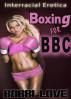 Boxing for BBC (Interracial Erotica) by Bobbi Love