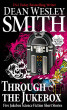 Through the Jukebox: Five Jukebox Science Fiction Short Stories by Dean Wesley Smith