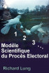 Modele Scientifique du Proces Electoral by Richard Lung