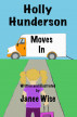 Holly Hunderson Moves In by Janee Wise