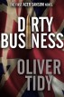 Dirty Business (The First Acer Sansom Novel) by Oliver Tidy
