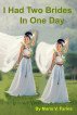 I Had Two Brides In One Day by Mario V. Farina