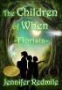 The Children of When: Florisia (Book 1) by Jennifer Redmile