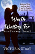 Worth Waiting For by Victoria Staat