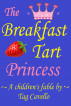 The Breakfast Tart Princess by Tag Cavello