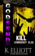 Godsend 15: Kill Somebody Else by K Elliott