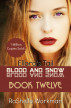Blood and Snow 12: Ellora's Tail by RaShelle Workman