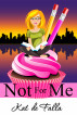 Not for Me (The Windy City Chronicles Book 1) by Kat de Falla