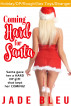 Coming Hard for Santa by Jade Bleu