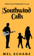Southwind Calls: When You're Predestined to Love by Mel Schanz
