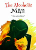 The Alcoholic Man by Chanchal